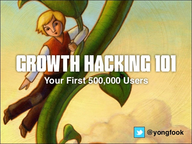 Growth Hacking 101  Your First 500,000 Users  @yongfook