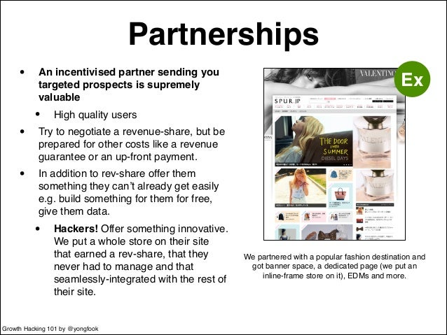 Partnerships  • An incentivised partner sending you  targeted prospects is supremely  valuable!  • High quality users!  • ...