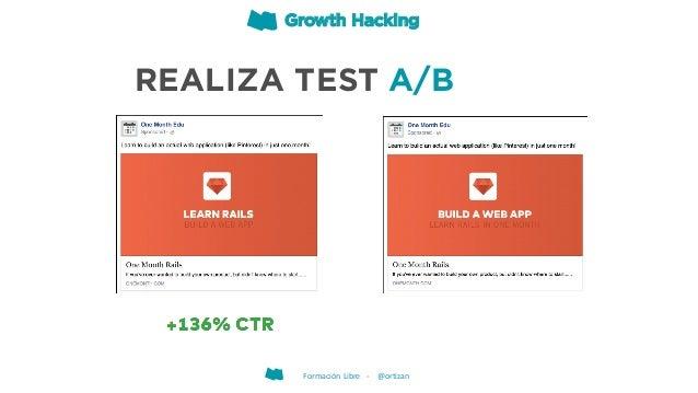 REALIZA TEST A/B Growth Hacking Formación Libre - @ortizan