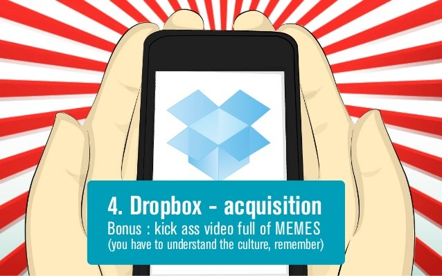 4. Dropbox - Referral PROBLEM: revenue = $99 CAC = $300 referal : free space for (Acquisition + Activation) -> – Users sen...