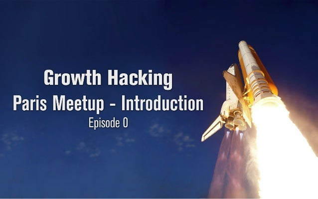 1 1 1 2 1 3 1 4 1 5 What is Growth Hacking Who is the Growth Hacker What this guy does concretely - case studies The holy ...