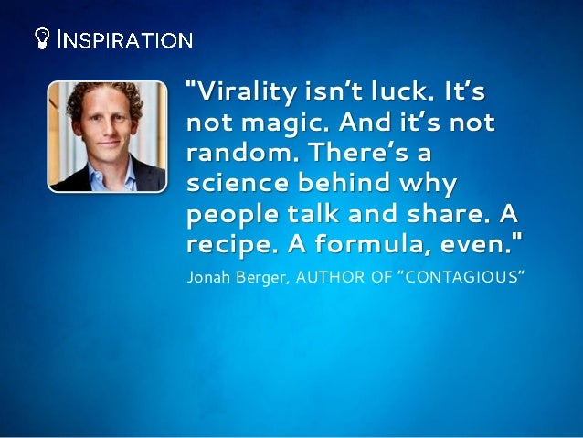 """""""Virality isn't luck. It's not magic. And it's not random. There's a science behind why people talk and share. A recipe. A..."""