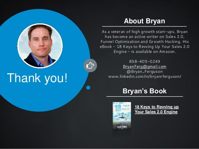 About Bryan As a veteran of high growth start-ups, Bryan has become an active writer on Sales 2.0, Funnel Optimization and...