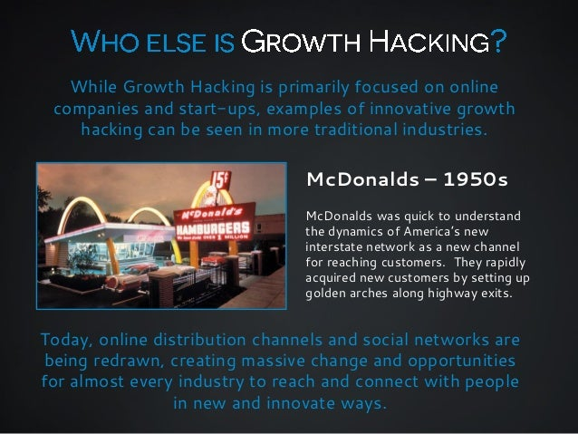 While Growth Hacking is primarily focused on online companies and start-ups, examples of innovative growth hacking can be ...