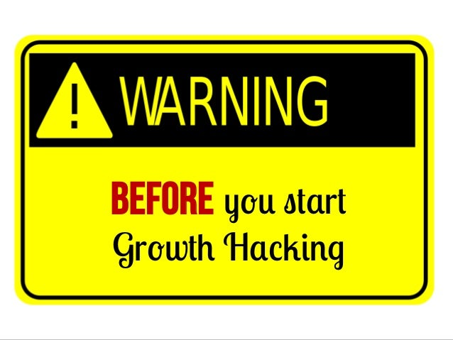 Before you start Growth Hacking
