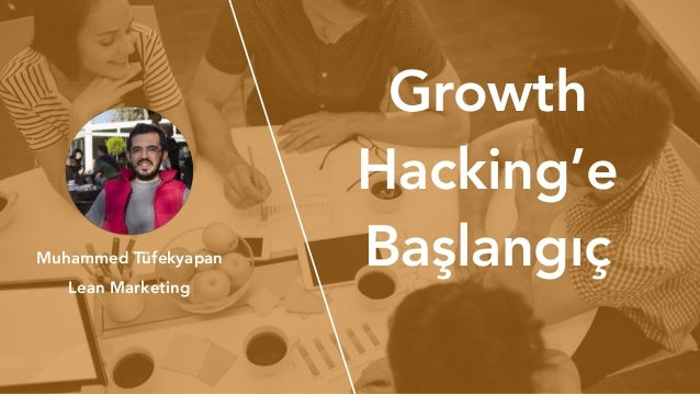 Growth Hacking'e BaşlangıçMuhammed Tüfekyapan Lean Marketing