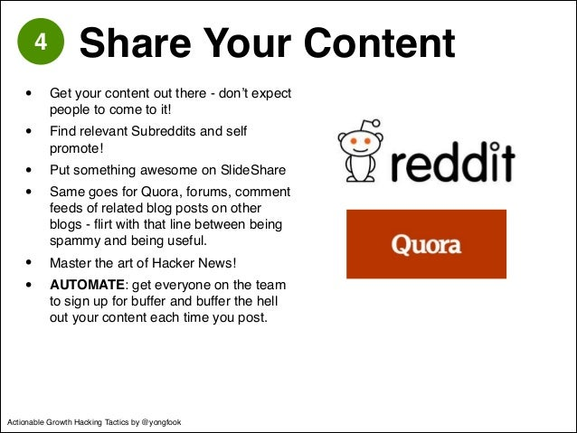 4 Share Your Content  • Get your content out there - don't expect  people to come to it!!  • Find relevant Subreddits and ...