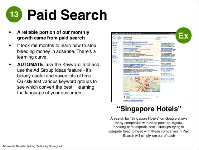 • A reliable portion of our monthly  growth came from paid search!  • It took me months to learn how to stop  bleeding mon...