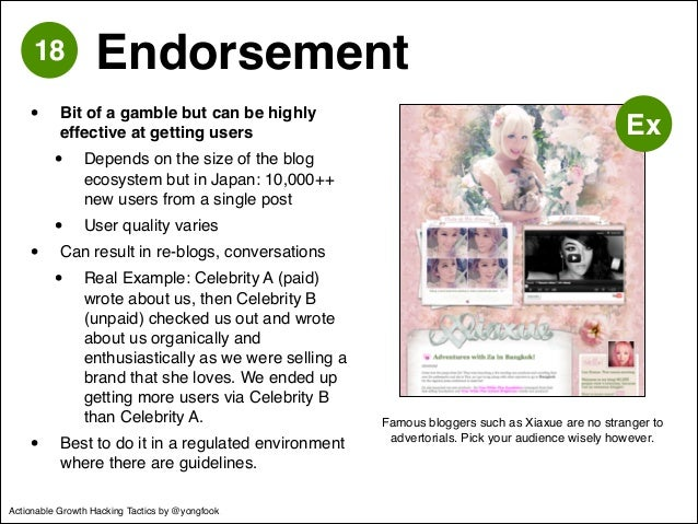 18 Endorsement  • Bit of a gamble but can be highly  effective at getting users!  • Depends on the size of the blog  ecosy...