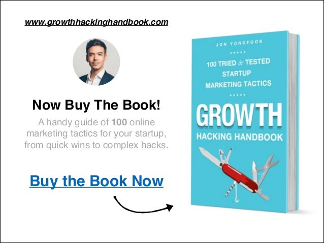 www.growthhackinghandbook.com  Now Buy The Book!!  A handy guide of 100 online  marketing tactics for your startup, !  fro...