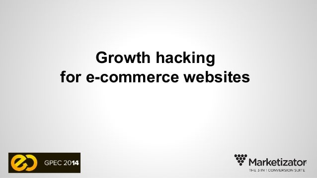 Growth hacking  for e-commerce websites