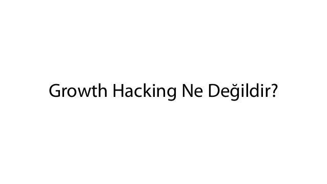 Growth Hacking Ne Değildir?