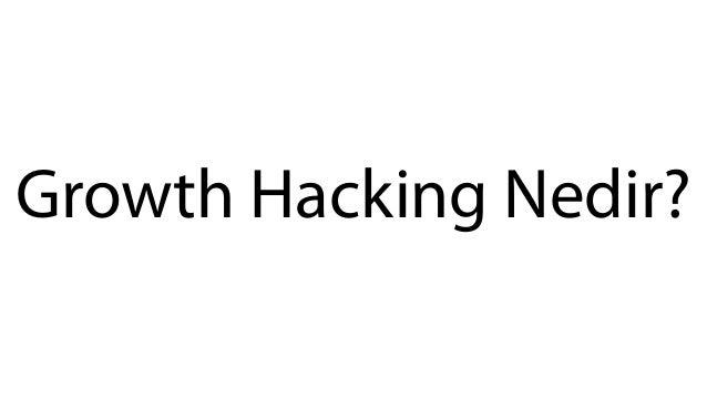 Growth Hacking Nedir?