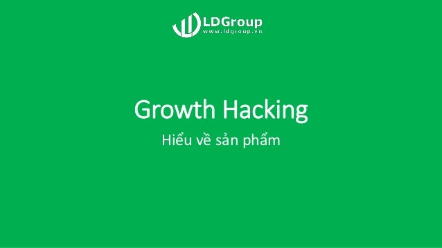 Growth Hacking Hiểu về sản phẩm