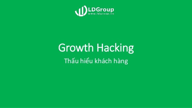 Growth Hacking Thấu hiểu khách hàng