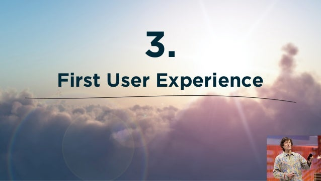 First User Experience 3.