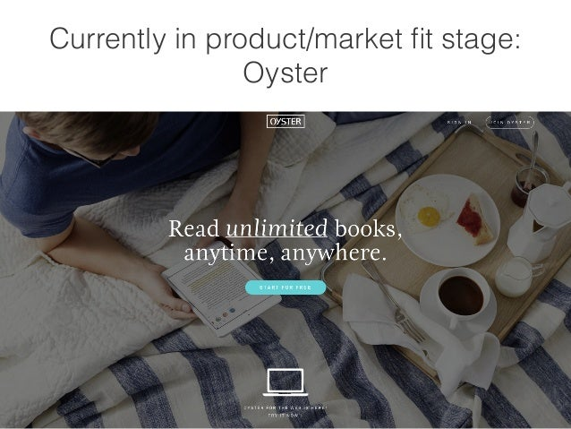 Currently in product/market fit stage:  Oyster