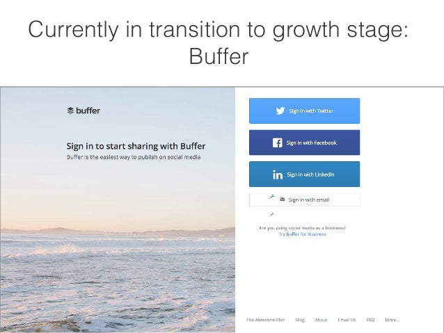Currently in transition to growth stage:  Buffer