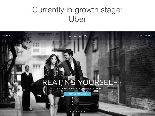 Currently in growth stage:  Uber