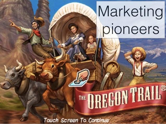 Marketing  pioneers