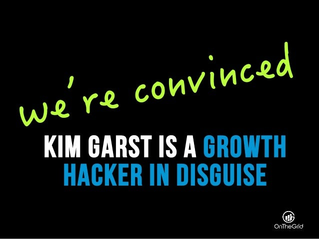 kim garst is a growth hacker in disguise