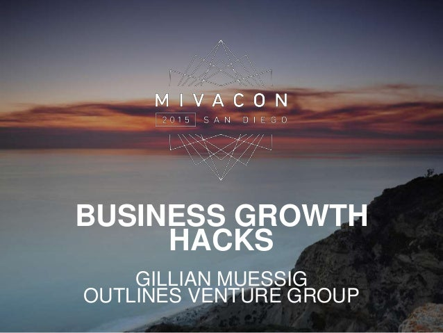 BUSINESS GROWTH HACKS GILLIAN MUESSIG OUTLINES VENTURE GROUP