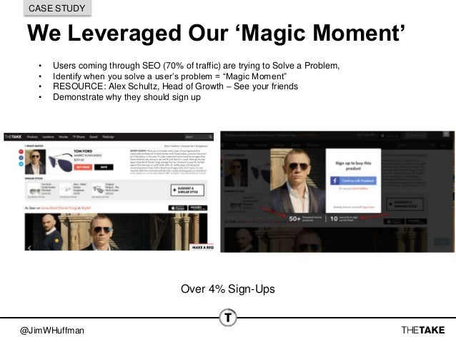 @JimWHuffman We Leveraged Our 'Magic Moment' CASE STUDY • Users coming through SEO (70% of traffic) are trying to Solve a ...