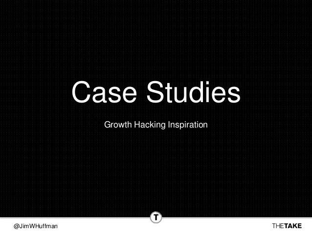 @JimWHuffman Case Studies Growth Hacking Inspiration