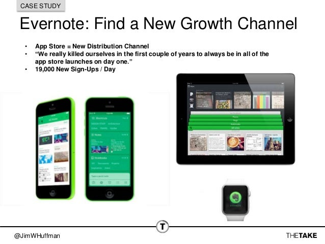 """@JimWHuffman Evernote: Find a New Growth Channel CASE STUDY • App Store = New Distribution Channel • """"We really killed our..."""
