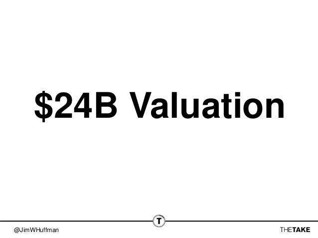 @JimWHuffman $24B Valuation