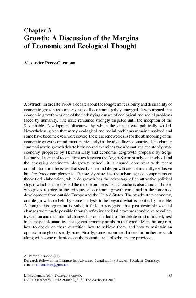 Chapter 3Growth: A Discussion of the Marginsof Economic and Ecological ThoughtAlexander Perez-CarmonaAbstract In the late ...