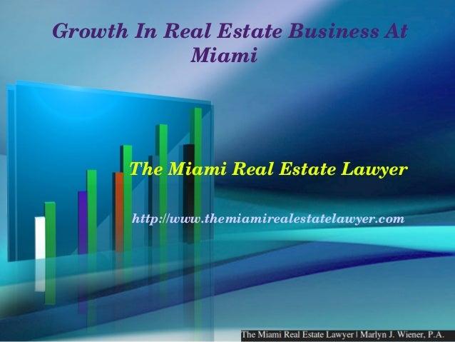 GrowthInRealEstateBusinessAt             Miami       TheMiamiRealEstateLawyer        http://www.themiamireales...