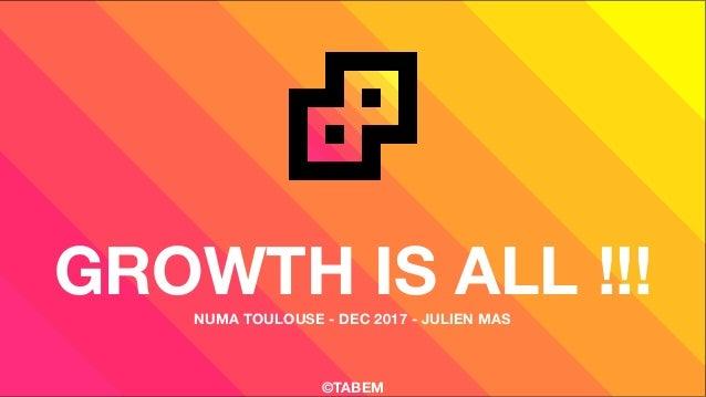 GROWTH IS ALL !!!NUMA TOULOUSE - DEC 2017 - JULIEN MAS ©TABEM