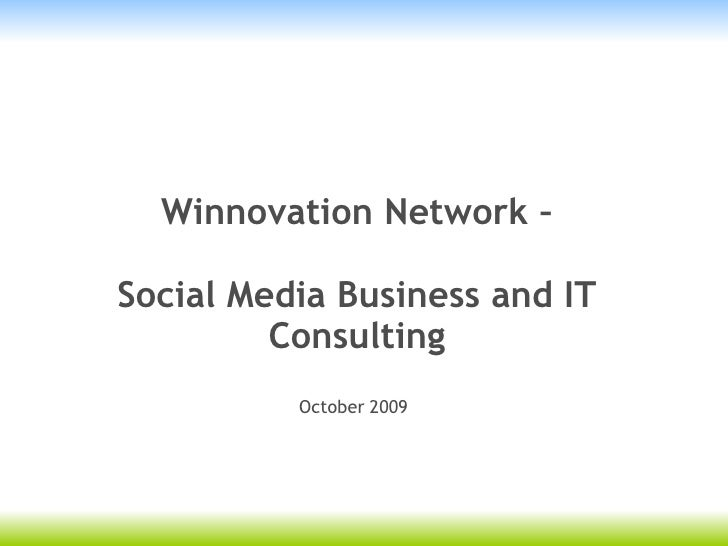 Winnovation Network –  Social Media Business and IT          Consulting           October 2009