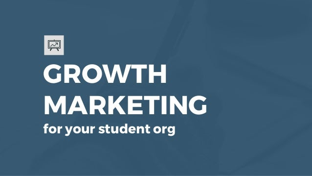GROWTH MARKETING for your student org