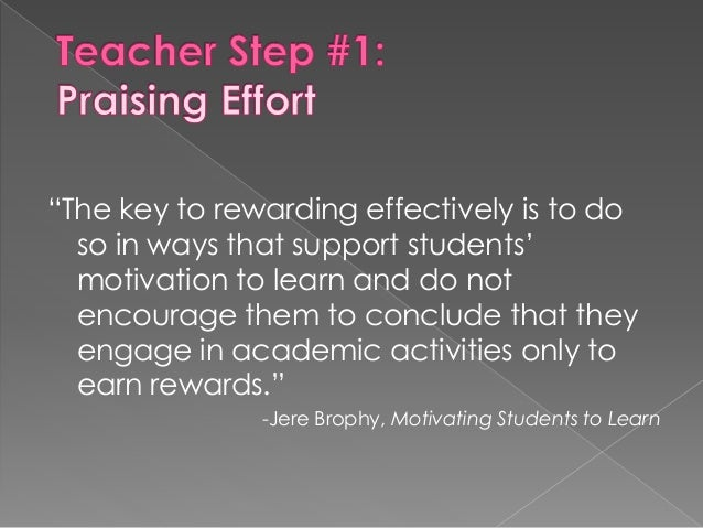  Reinforce what effort is and how knowledge about effort translates into success inside and beyond the classroom.  Keep ...