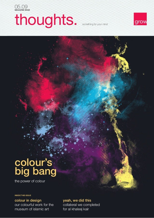 05.09  MAGAZINE ISSUE  thoughts.  something for your mind  colour's big bang the power of colour  INSIDE THIS ISSUE  colou...