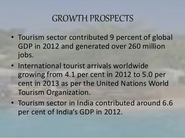 the travel and tourism sector essay Travel & tourism travel and tourism is the largest service industry in india the main objective of this sector is to develop and promote tourism.