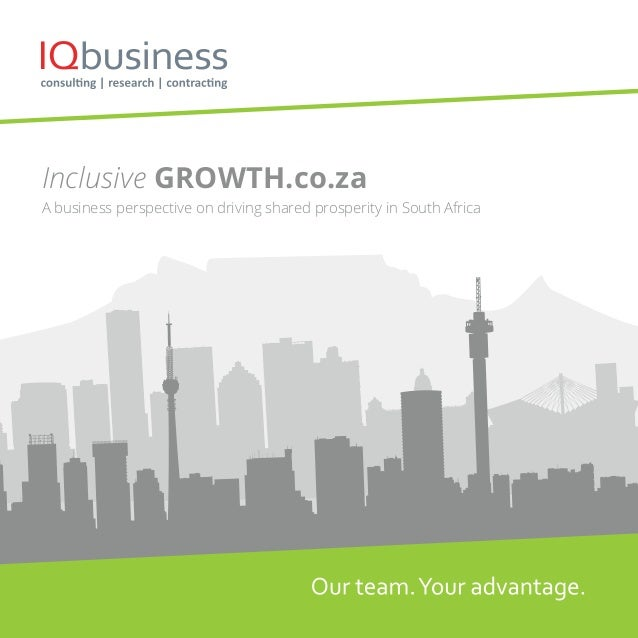 Inclusive GROWTH.co.za A business perspective on driving shared prosperity in South Africa