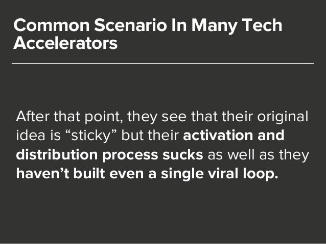 """Common Scenario In Many Tech  Accelerators  After that point, they see that their original  idea is """"sticky"""" but their act..."""