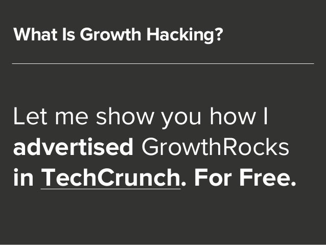 What Is Growth Hacking?  Let me show you how I  advertised GrowthRocks  in TechCrunch. For Free.