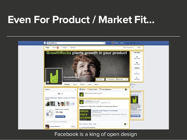 Even For Product / Market Fit…  Facebook is a king of open design