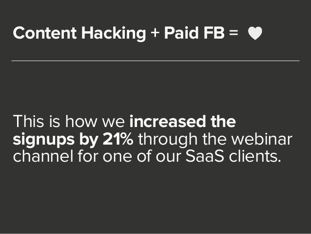 Content Hacking + Paid FB =  This is how we increased the  signups by 21% through the webinar  channel for one of our SaaS...
