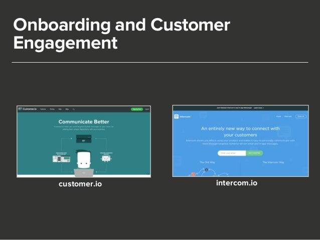 Onboarding and Customer  Engagement  customer.io intercom.io