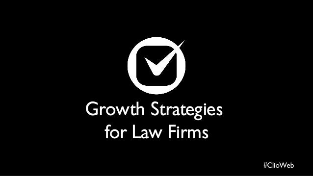 Growth Strategies for Law Firms #ClioWeb