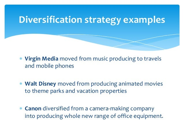 walt disney diversification strategy Walt disney can incorporate a new disney character in different operating countries that disney has presence for example, disney in chinese countries such as hong kong and china, disney can have localized national character of a panda as an icon.