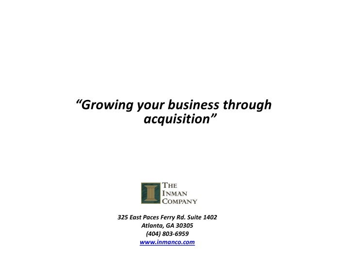 """Growing your business through           acquisition""           325 East Paces Ferry Rd. Suite 1402               Atlanta,..."