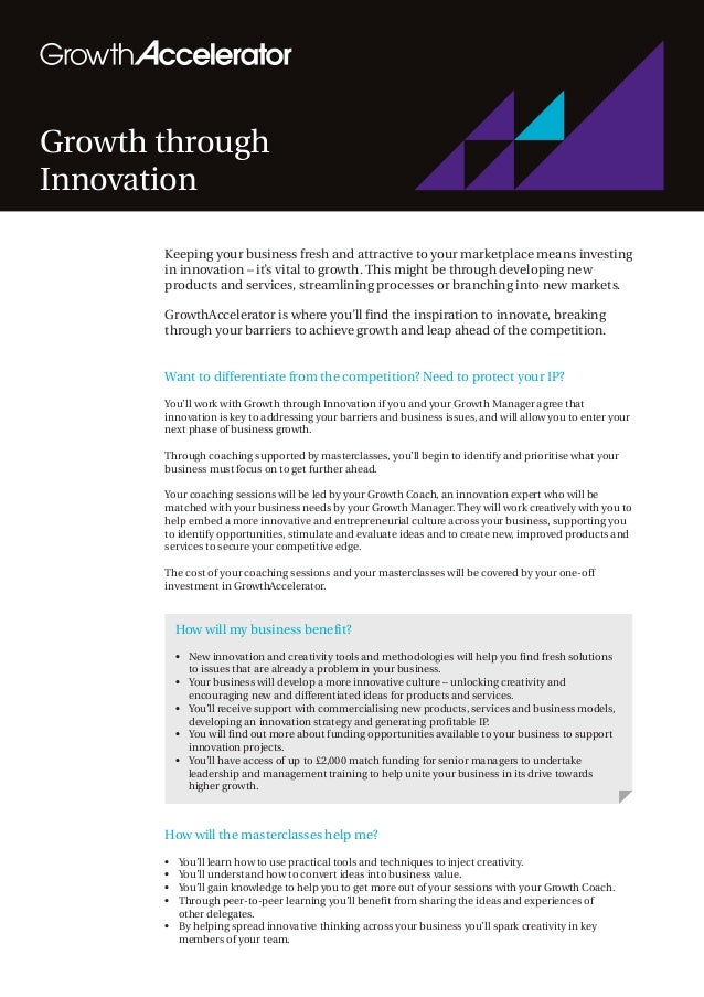 Growth through Innovation Keeping your business fresh and attractive to your marketplace means investing in innovation – i...