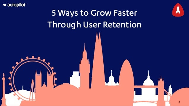 1 5 Ways to Grow Faster Through User Retention