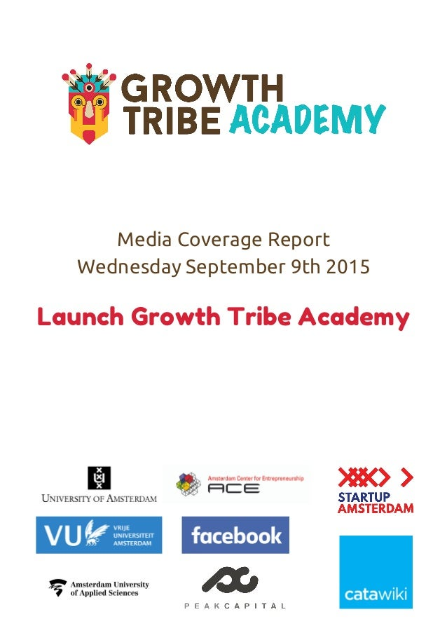 Media Coverage Report Wednesday September 9th 2015 Launch Growth Tribe Academy